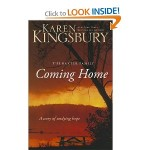 Coming Home A Story of Undying Hope by Karen Kingsbury 2012