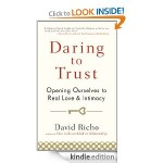 Daring to Trust Opening Ourselves to Real Love and Intimacy