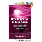 How To Believe In Love Again Opening to Forgiveness Trust and Your Own Inner Wisdom