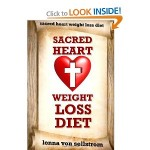 Sacred Heart Weight Loss Diet by Lonna Von Sellstrom 2012