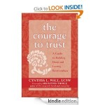 The Courage to Trust A Guide to Building Deep and Lasting Relationships