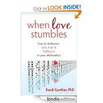 When Love Stumbles How to Rediscover Love Trust and Fulfillment in your Relationship