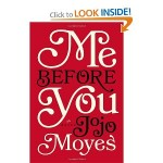Me Before You A Novel by Jojo Moyes 2012