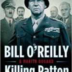 Killing Patton The Strange Death of World War IIs Most Audacious General