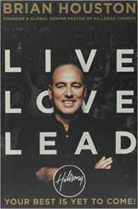 live love lead your best is yet to come by brian houston