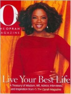 live your best life a treasury of wisdom wit advice interviews and inspiration from o the oprah magazine